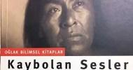 –APRIL 12, 2010 KAYBOLAN SESLER; DÜNYA DİLLERİN YOL OLUŞ SÜRECİ Yayın Evi: OĞLAK YAYINCILIK Yazar: DANIEL NETTLE, SUZANNE ROMAINE Çeviren: HARUN ÖZGÜR TURGAN Sayfa: 362 Basım Yeri: İSTANBUL Basım Tarihi: […]