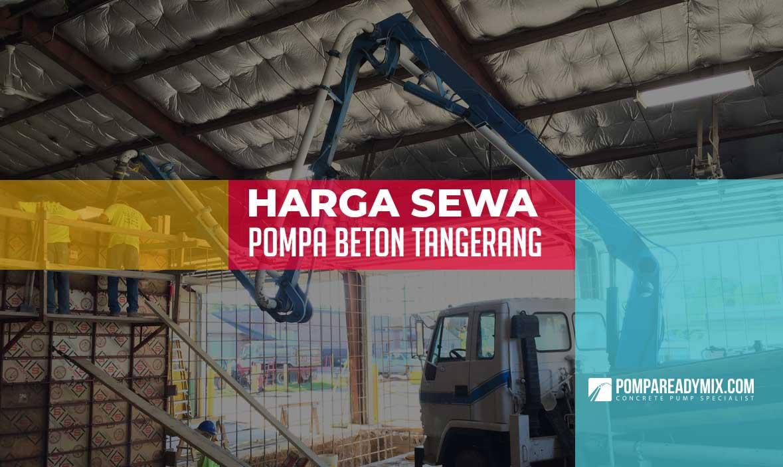 Harga Sewa Pompa Beton Tangerang
