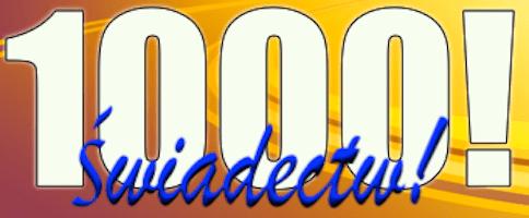 1000 Świadectw!