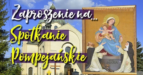 ZAPROSZENIE! Pompejański dzień skupienia w święto Matki Boskiej Częstochowskiej