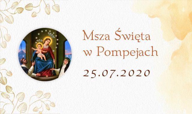 Msza św. w Pompejach – 25 lipca 2020
