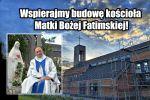 Wspierajmy budowę kościoła pw. Matki Bożej Fatimskiej!