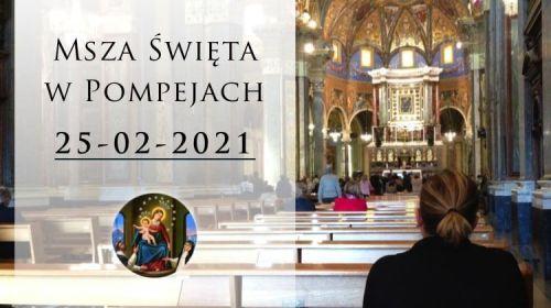 Msza Święta w Pompejach 25.02.2021