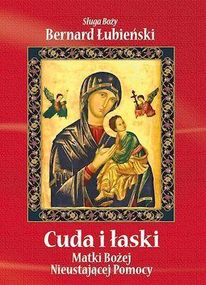 Książka: Cuda i łaski Matki Bożej Nieustającej Pomocy (drugie wydanie)