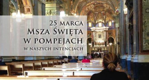 Msza Święta w Pompejach 25 marca 2021