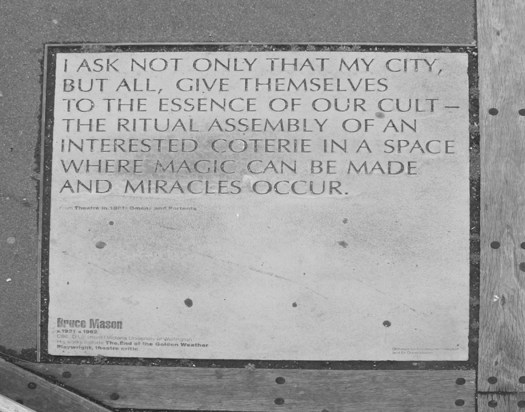 Wellington Waterfront plaque quoted in Wizard's Guide to Wellington... I ASK NOT ONLY THAT MY CITY, BUT ALL, GIVE THEMSELVES TO THE ESSENCE OF OUR CULT— THE RITUAL ASSEMBLY OF AN INTERESTED COTERIE IN A SPACE WHERE MAGIC CAN BE MADE AND MIRACLES OCCUR. -
