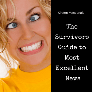 Ponderings Online Magazine The Survivor's Guide to Most Excellent News by Kirsten Macdonald