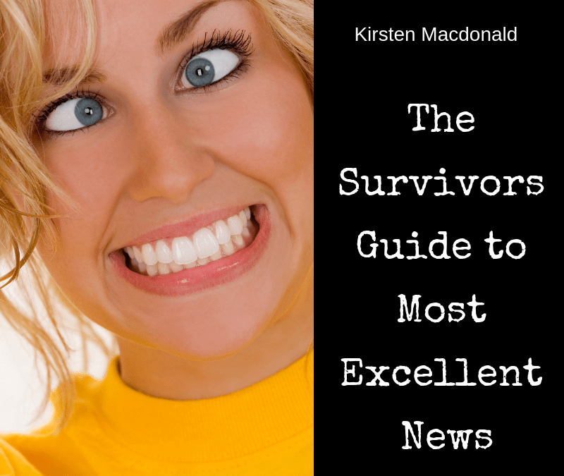 The Survivors Guide to Most Excellent News