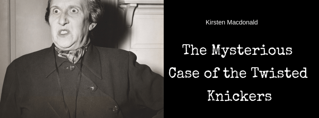 The Mysterious Case of the Twisted Knickers by Kirsten Macdonald Ponderings Magazine Australia