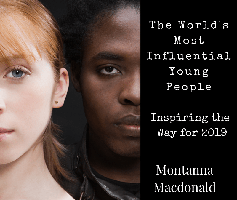 The World's Most Influential Young People Inspiring The Way For 2019