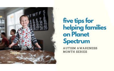 Five Tips for Helping Families with Autism