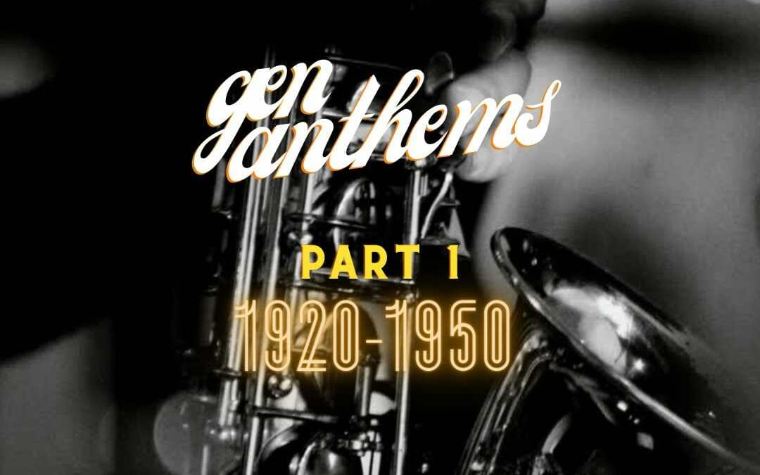 Gen Anthems That Rocked Our World  Part 1: 1920s-1950s