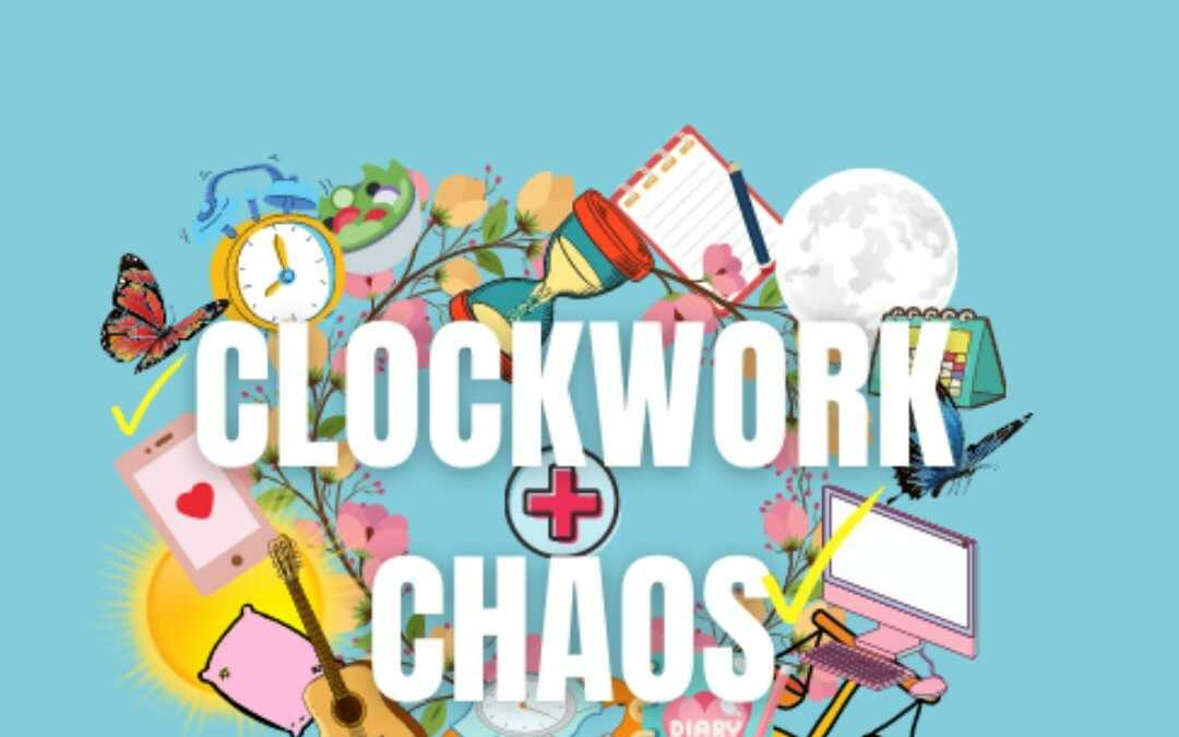 Clockwork Chaos- Finding Time When You Have None
