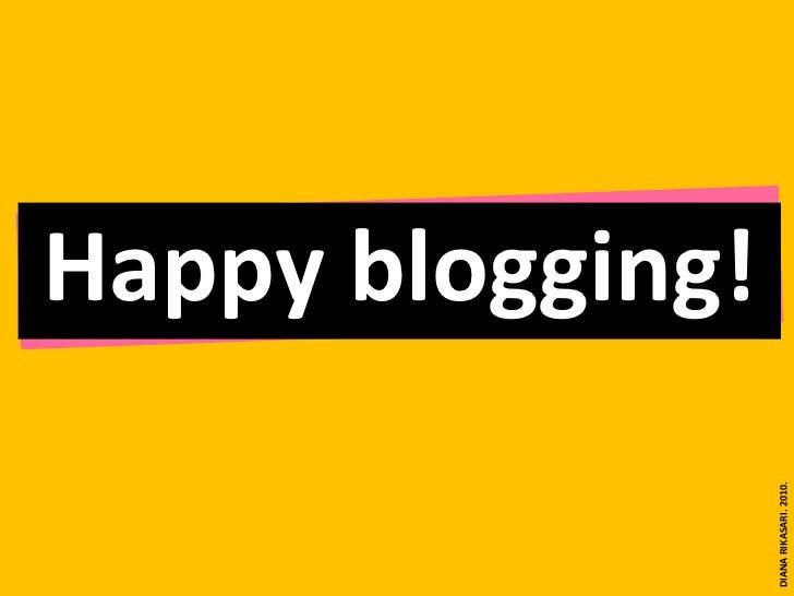 Happy Blogging   Image by: dianarikasari
