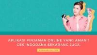 Aplikasi Pinjaman Online yang Aman _ Cek Indodana Sekarang Juga.