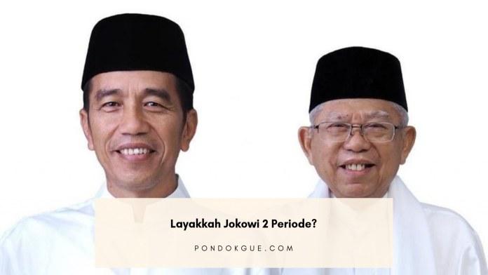 Layakkah Jokowi 2 Periode?