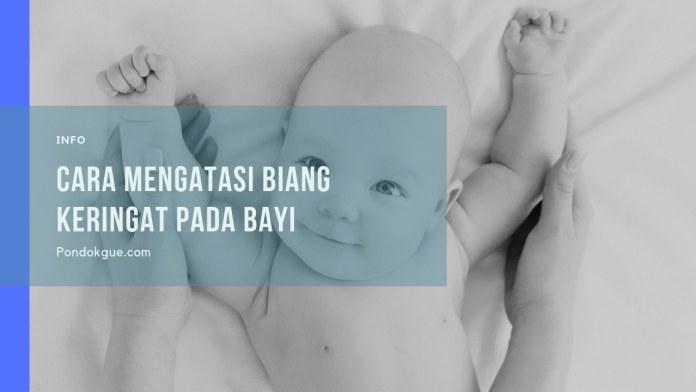 Cara Mengatasi Biang Keringat Pada Bayi