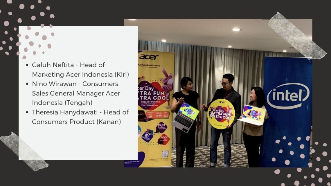 Galuh Neftita - Head of Marketing Acer Indonesia, Nino Wirawan - Consumers Sales General Manager Acer Indonesia, Theresia Hanydawati - Head of Consumers Product