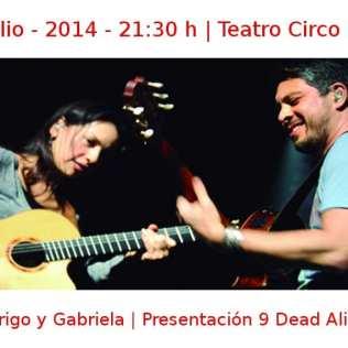 01 julio -2014 - 21:30 h | Teatro Circo Price | Rodrigo y Gabriela - Presentación '9 Dead Alive' | Veranos de la Villa 2014 | Madrid