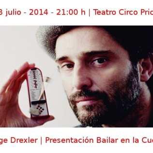 03 julio - 2014 - 21:00 h | Teatro Circo Price | Jorge Drexler - Presentación 'Bailar en la Cueva' | Veranos de la Villa 2014 | Madrid