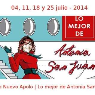 04, 11, 18 y 25 julio - 2014 | Teatro Nuevo Apolo | Lo mejor de Antonia San Juan | Veranos de la Villa 2014 | Madrid