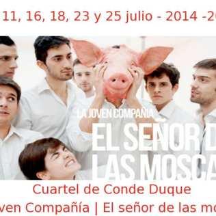 09, 11, 16, 18, 23 y 25 julio - 2014 - 20:00 h | Conde Duque | La Joven Compañçia - 'El señor de las moscas' | Veranos de la Villa 2014 | Madrid