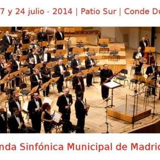 10, 17 y 24 julio - 2014 | Patio Sur - Conde Duque | Banda Sinfónica Municipal de Madrid | Veranos de la Villa 2014 | Madrid
