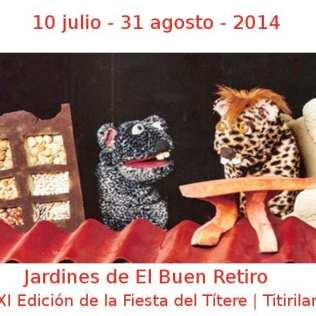 10 julio - 31 agosto - 2014 | Jardines de El Buen Retiro | XXI Edición Fiesta del Tíitere - 'Titirilandia' | Veranos de la Villa 2014 | Madrid
