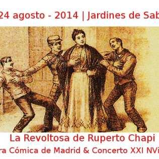 13 - 24 agosto - 2014 | Jardines de Sabatini | Opera Cómica de Madrid & Concerto XXI NVivo - 'La Revoltosa' de Ruperto Chapi | Veranos de la Villa 2014 - Madrid