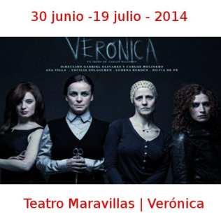 30 junio - 19 julio - 2014 | Teatro Maravillas | Verónica | Veranos de la Villa 2014 | Madrid