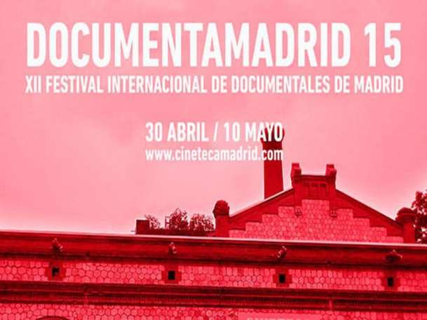 DocumentaMadrid 15 | XII Festival Internacional de Documentales de Madrid | Del 30 de abril al 10 de mayo de 2015 | Cineteca Madrid