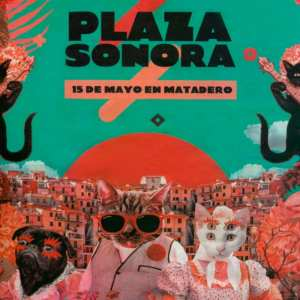 Plaza Sonora 2019 | Matadero Madrid | Mondo Sonoro | 15/05/2019 | Arganzuela | Madrid | 15 de mayo en Matadero