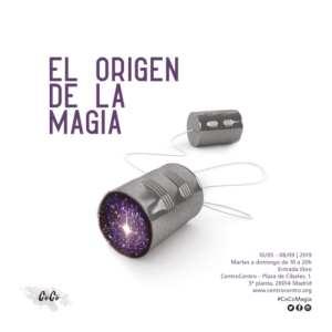 El origen de la magia | CentroCentro | Plataforma Indómita | CEIP San Miguel | Palacio de Cibeles | 10/05-08/09/2019 | Madrid | Cartel