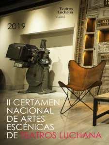 2º Certamen Nacional de Artes Escénicas   Teatros Luchana   Chamberi   Madrid   07/06 - 01/09/2019   Cartel