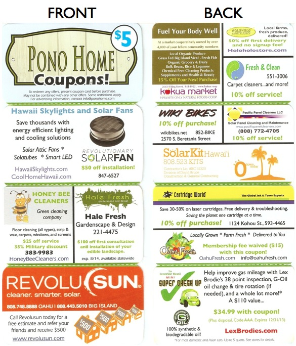 The Pono Home Coupon Guide folds, accordion-style, to the size of a business card, and fits in any wallet.