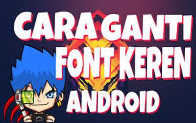 cara ganti font di hp android tanpa root