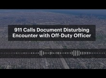911 Calls Document Disturbing Encounter with Off-Duty Officer