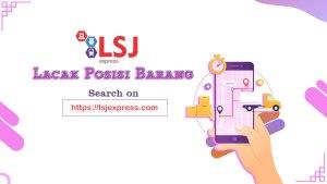 lsj express tracking posisi barang