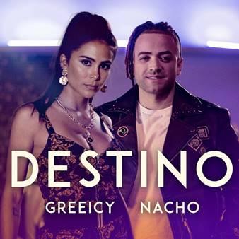 GREEICY Y NACHO presentan su nueva colaboración y video DESTINO