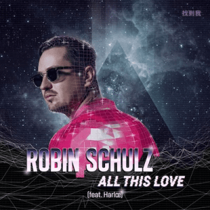 ROBIN SCHULZ All This Love Harlœ