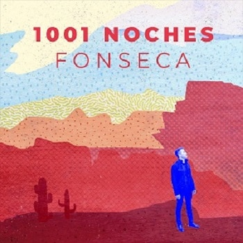 fonseca estrena 1001 NOCHES
