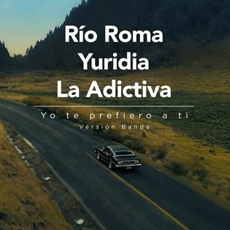 rio roma yuridia la adictiva Yo Te Prefiero A Ti
