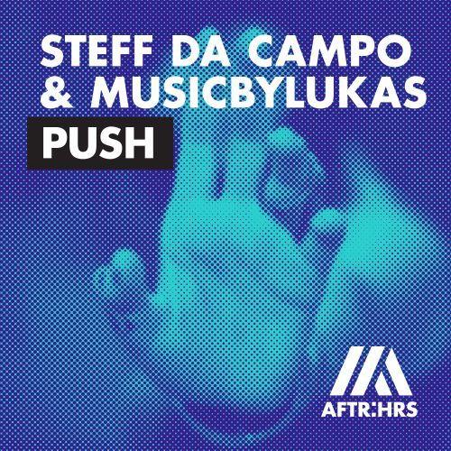 PUSH STEFF DA CAMPO & MUSICBYLUKAS AFTR:HRS.