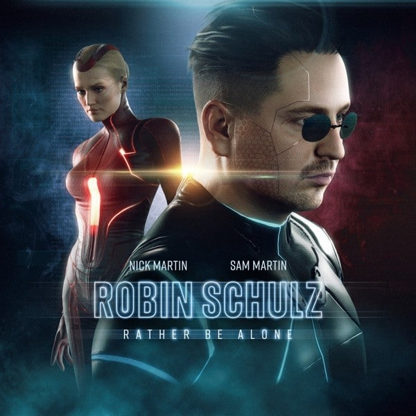 Robin Schulz Nick Martin Rather Be Alone Sam Martin)