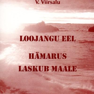 Loojangu Eel. Hämarus Laskub Maale, Raely & Voldemar Viirsalu