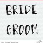 Bride and Groom handwriting cut file. Cut file for use with Cricut or Silhouette Cameo machines. SVG, PNG and DXF files from poofycheeks.com