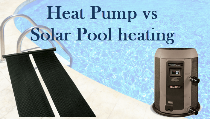 Heat Pump vs. Solar pool heating