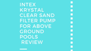 Intex Krystal Clear Sand Filter Pump for Above Ground Pools  Review