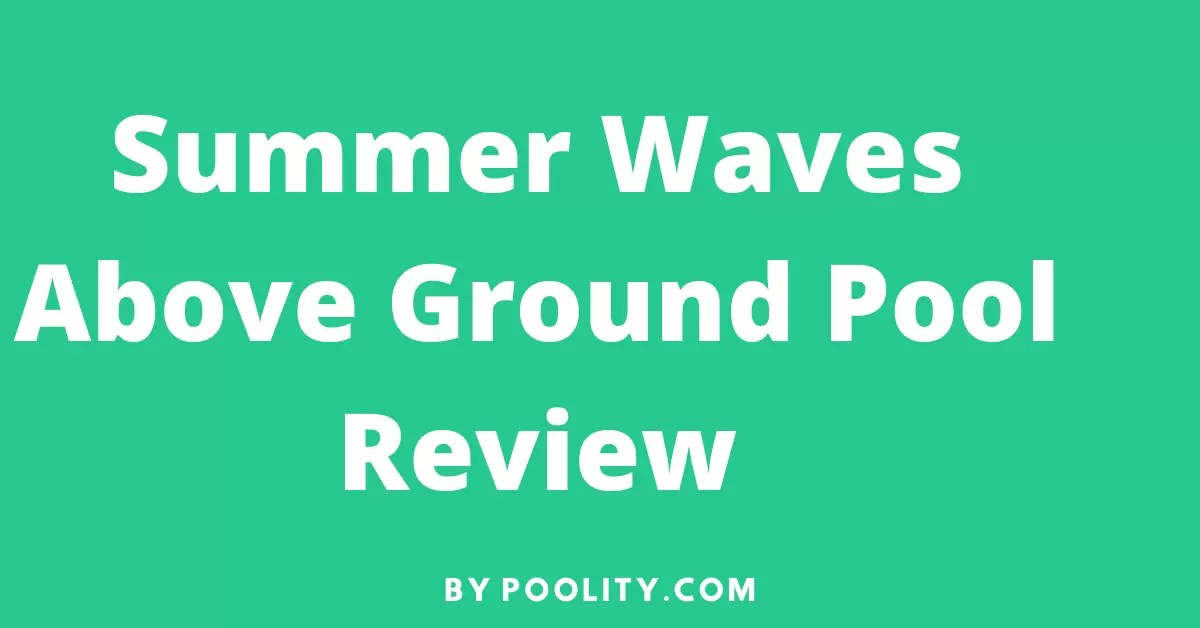 Summer Waves Above Ground Pool Review