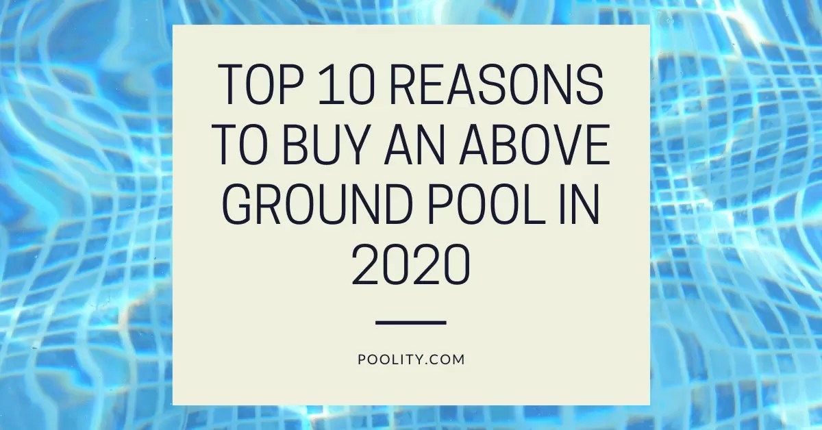 Reasons to Buy an Above Ground Pool